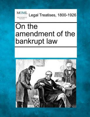 On the Amendment of the Bankrupt Law