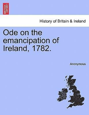 Ode on the Emancipation of Ireland, 1782.
