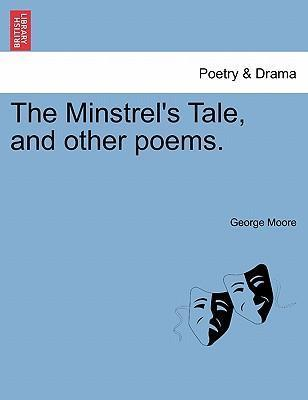 The Minstrel's Tale, and Other Poems.