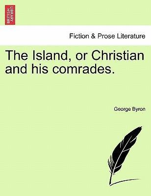 The Island, or Christian and His Comrades. Second Edition