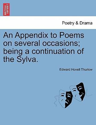 An Appendix to Poems on Several Occasions; Being a Continuation of the Sylva.