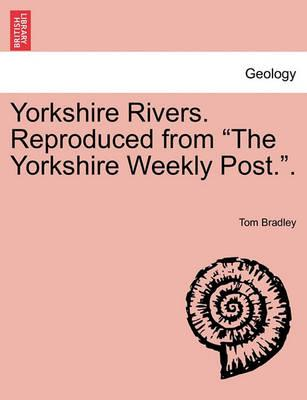 """Yorkshire Rivers. Reproduced from """"The Yorkshire Weekly Post.."""""""