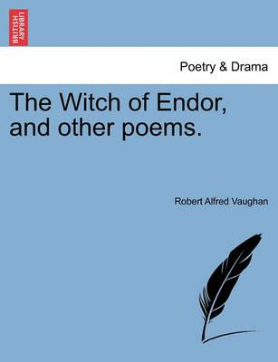 The Witch of Endor, and Other Poems.
