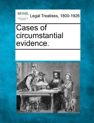 Cases of Circumstantial Evidence.