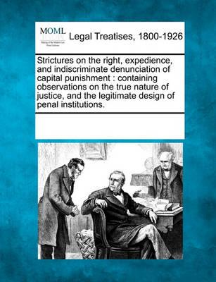 Strictures on the Right, Expedience, and Indiscriminate Denunciation of Capital Punishment