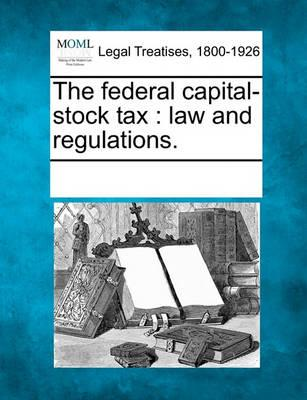 The Federal Capital-Stock Tax