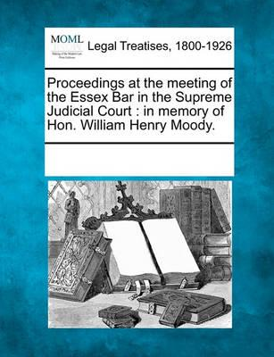 Proceedings at the Meeting of the Essex Bar in the Supreme Judicial Court