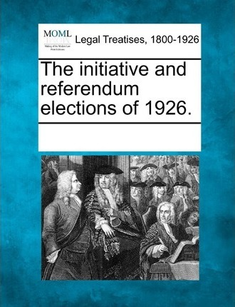 The Initiative and Referendum Elections of 1926.