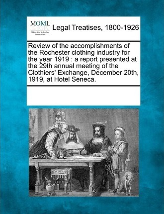 Review of the Accomplishments of the Rochester Clothing Industry for the Year 1919