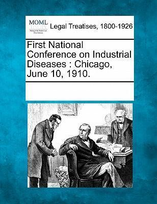 First National Conference on Industrial Diseases