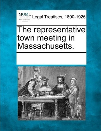 The Representative Town Meeting in Massachusetts.