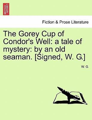 The Gorey Cup of Condor's Well