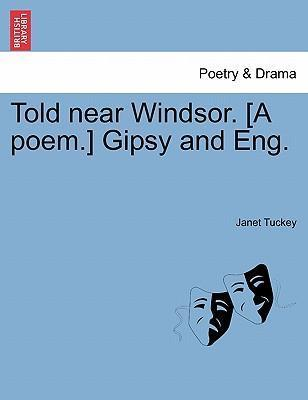 Told Near Windsor. [A Poem.] Gipsy and Eng.
