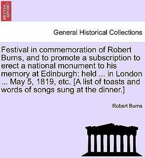 Festival in Commemoration of Robert Burns, and to Promote a Subscription to Erect a National Monument to His Memory at Edinburgh