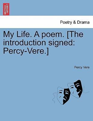 My Life. a Poem. [The Introduction Signed