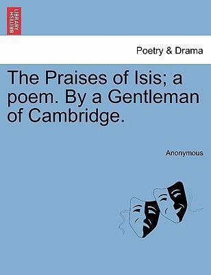 The Praises of Isis; A Poem. by a Gentleman of Cambridge.