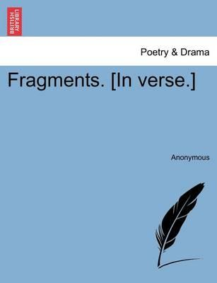Fragments. [In Verse.]