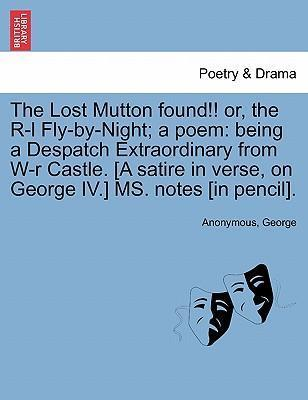 The Lost Mutton Found!! Or, the R-L Fly-By-Night; A Poem