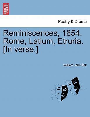Reminiscences, 1854. Rome, Latium, Etruria. [In Verse.]