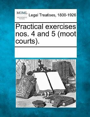 Practical Exercises Nos. 4 and 5 (Moot Courts).