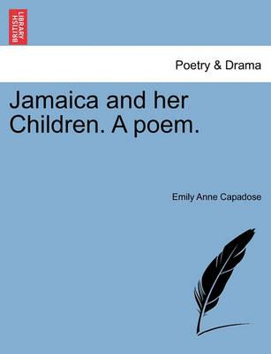 Jamaica and Her Children. a Poem.