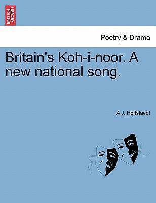 Britain's Koh-I-Noor. a New National Song.