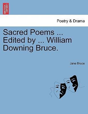 Sacred Poems ... Edited by ... William Downing Bruce.