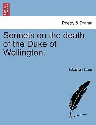 Sonnets on the Death of the Duke of Wellington.