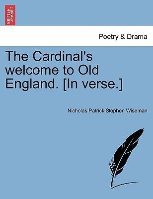 The Cardinal's Welcome to Old England. [In Verse.]