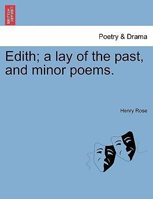 Edith; A Lay of the Past, and Minor Poems.