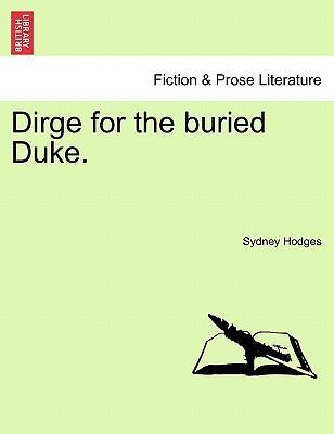 Dirge for the Buried Duke.