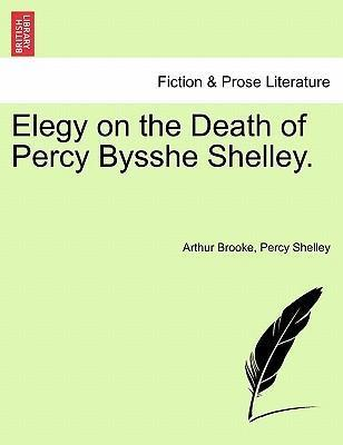 Elegy on the Death of Percy Bysshe Shelley.