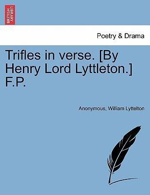 Trifles in Verse. [By Henry Lord Lyttleton.] F.P.