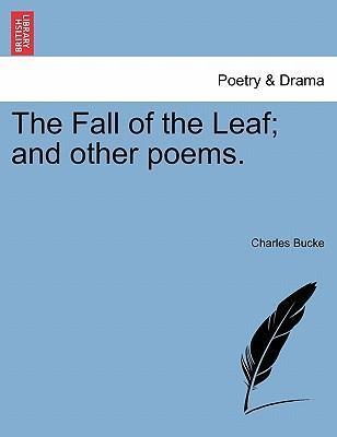 The Fall of the Leaf; And Other Poems.