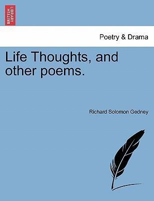 Life Thoughts, and Other Poems.