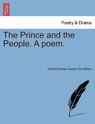 The Prince and the People. a Poem.