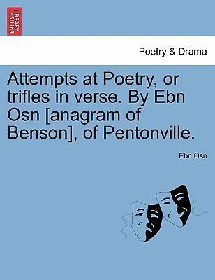 Attempts at Poetry, or Trifles in Verse. by Ebn Osn [Anagram of Benson], of Pentonville.