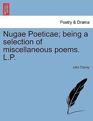 Nugae Poeticae; Being a Selection of Miscellaneous Poems. L.P.
