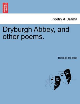 Dryburgh Abbey, and Other Poems.