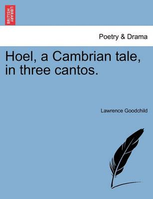 Hoel, a Cambrian Tale, in Three Cantos.