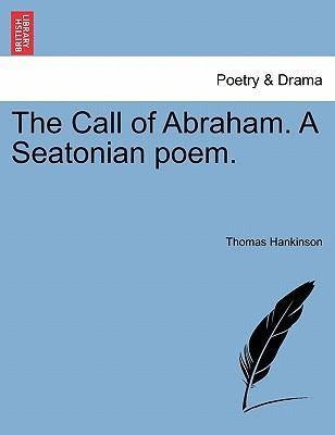 The Call of Abraham. a Seatonian Poem.