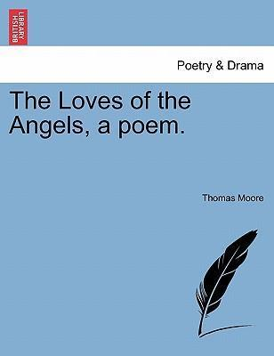 The Loves of the Angels, a Poem.