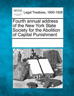 Fourth Annual Address of the New York State Society for the Abolition of Capital Punishment