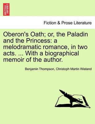 Oberon's Oath; Or, the Paladin and the Princess
