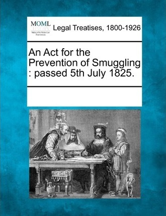An ACT for the Prevention of Smuggling