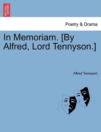 In Memoriam. [By Alfred, Lord Tennyson.]