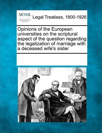 Opinions of the European Universities on the Scriptural Aspect of the Question Regarding the Legalization of Marriage with a Deceased Wife's Sister