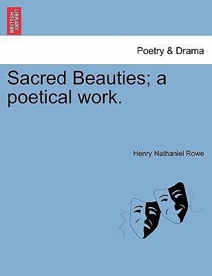 Sacred Beauties; A Poetical Work.