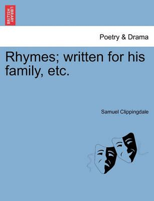Rhymes; Written for His Family, Etc.