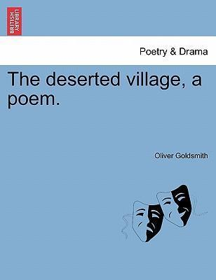 The Deserted Village, a Poem.